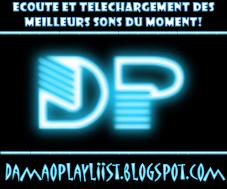 DaMaOPlAyLiisT : Ecoute et Telechargement des meilleurs Sons du moment